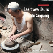 Les travailleurs du Xinjiang