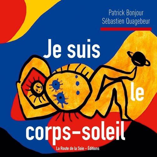 Patrick Bonjour, Sébastien Quagebeur, Route la soie - éditions, livre, poésie, dessins, illustrations, art