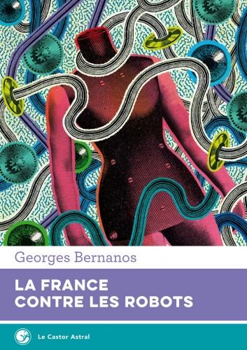 Georges Bernanos, France, Robot, Technique, Logique, Démocratie
